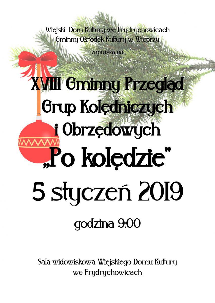 """XVIII Gminny Przegląd Grup Kolędniczych i Obrzędowych """"PO KOLĘDZIE"""" we Frydrychowicach"""