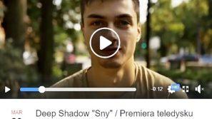 """Deep Shadow ,,Sny"""" – premiera teledysku"""