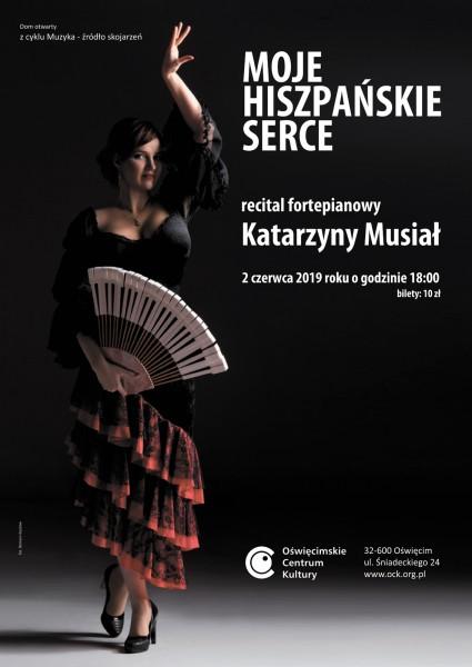 """,,Moje hiszpańskie serce"""" – recital fortepianowy Katarzyny Musiał w Oświęcimskie Centrum Kultury"""