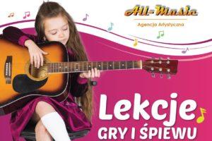 Agencja Artystyczna All-Music zaprasza na lekcje gry i śpiewu